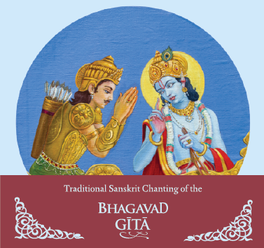 Traditional Sanskrit Chanting of the Bhagavad Gita